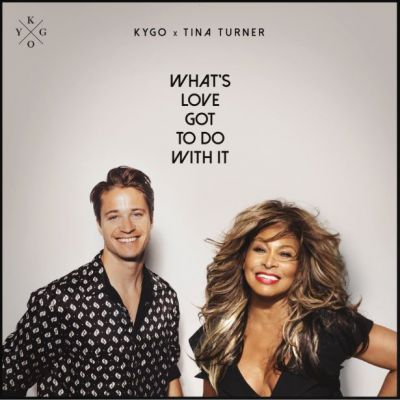 Kygo, Tina Turner-What's Love Got to Do with It