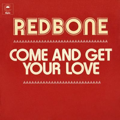 Redbone Come And Get Your Love